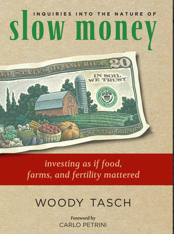 Slow Money As If Land Farms and Fertility Mattered.png